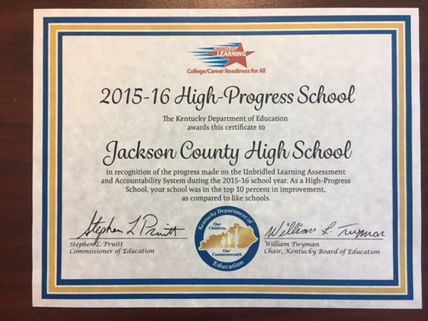 The Kentucky Department of Education sent this certificate to the Jackson County High School, in recognition of their progress on the Unbridled Learning Assessment and Accountability System during the 2015-16 school year.